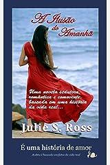 A Ilusão do Amanhã (Portuguese Edition) Kindle Edition