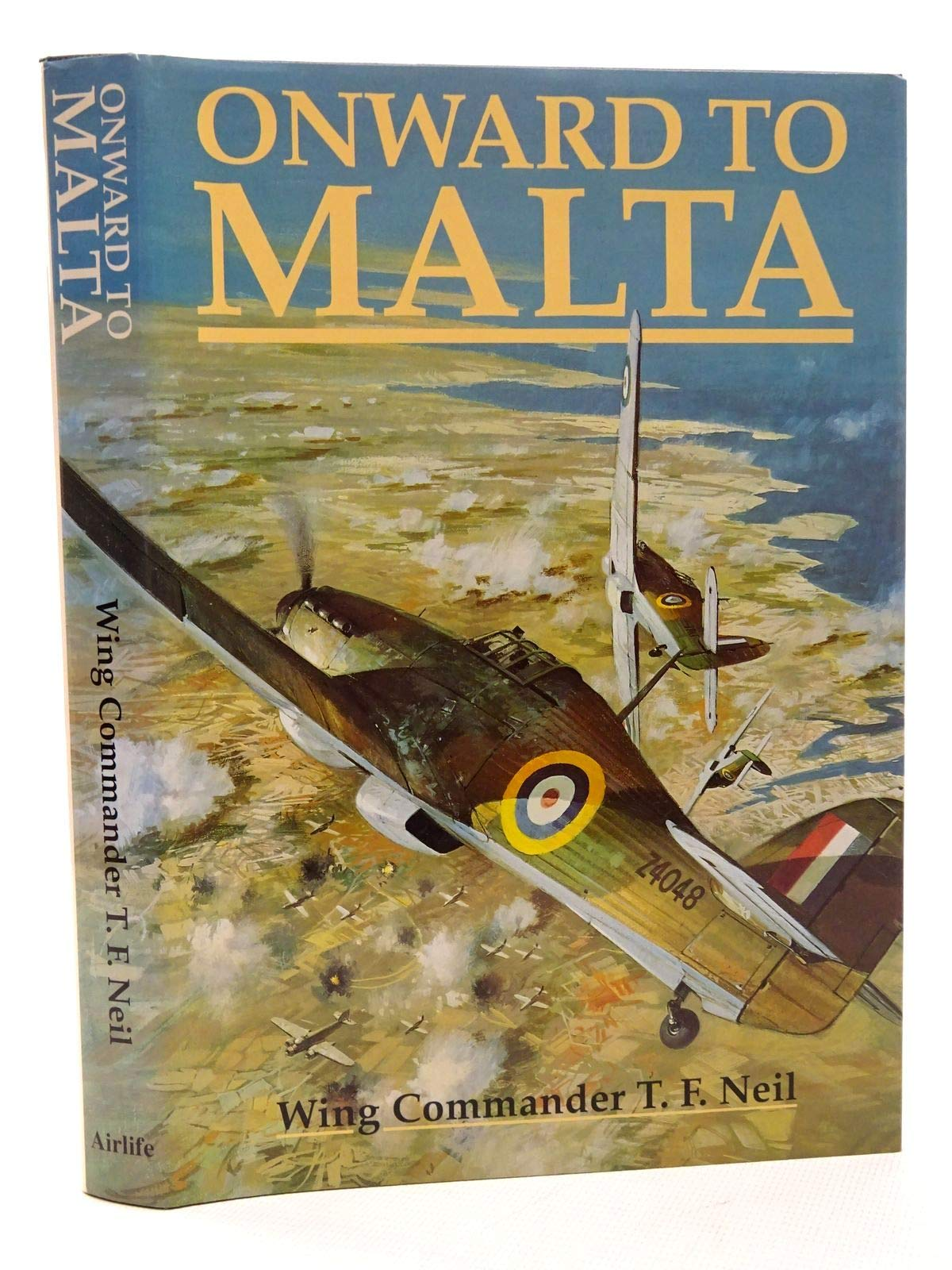 Onward to Malta: Amazon.co.uk: Neil, T.F.: 9781853102097: Books