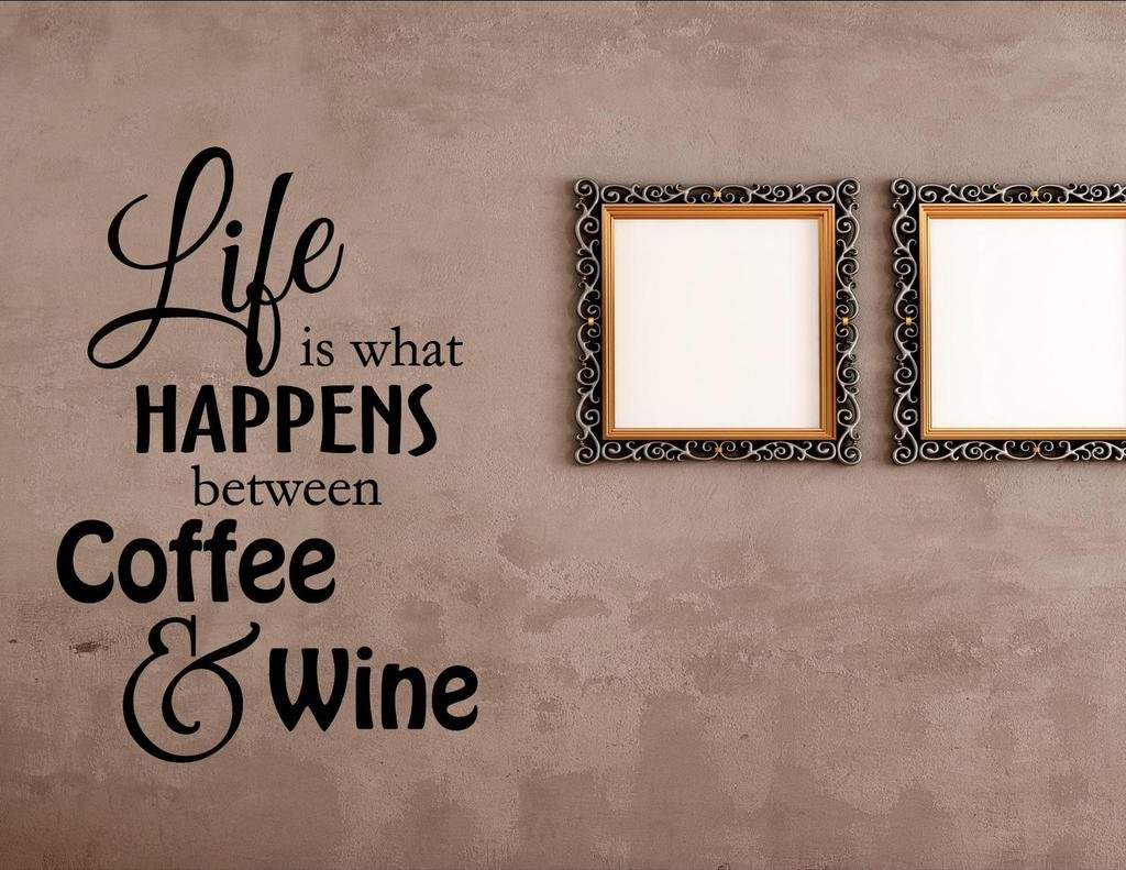 amazon com life is what happens between coffee and wine home