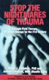 Stop the Nightmares of Trauma: Thought Field Therapy, the Power Therapy for the 21st Century