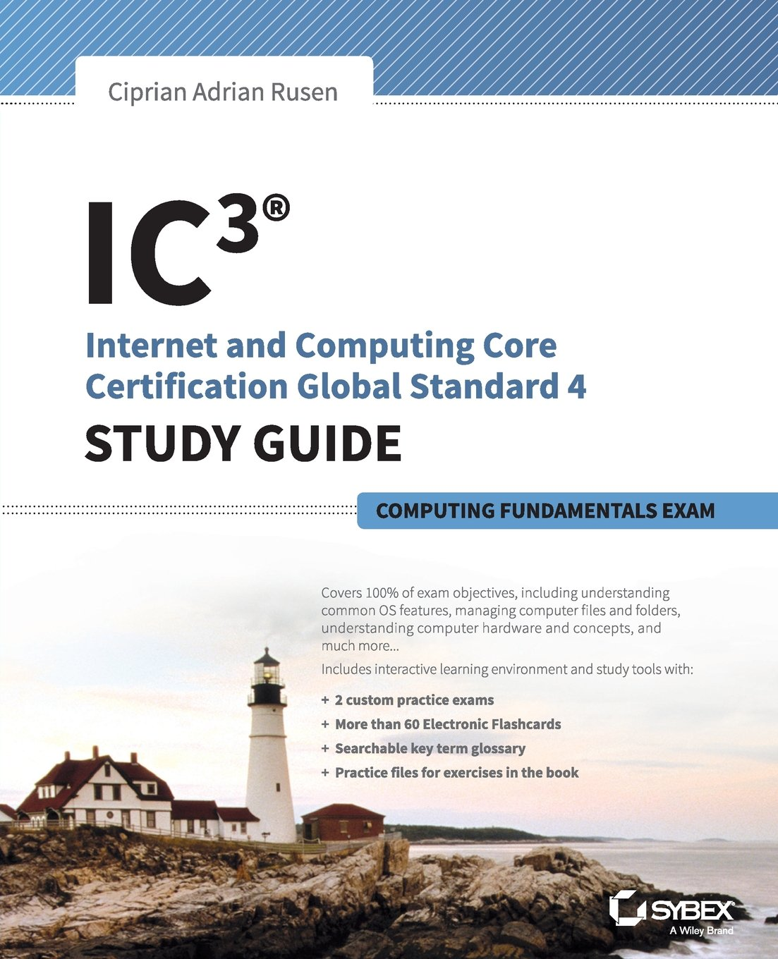 Ic3 internet and computing core certification computing ic3 internet and computing core certification computing fundamentals study guide ciprian rusen 9781118991800 amazon books xflitez Gallery