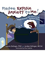 Please Explain Anxiety to Me!: Simple Biology and Solutions for Children and Parents, 2nd Edition