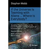 If the Universe Is Teeming with Aliens ... WHERE IS EVERYBODY?: Seventy-Five Solutions to the Fermi Paradox and the Problem o