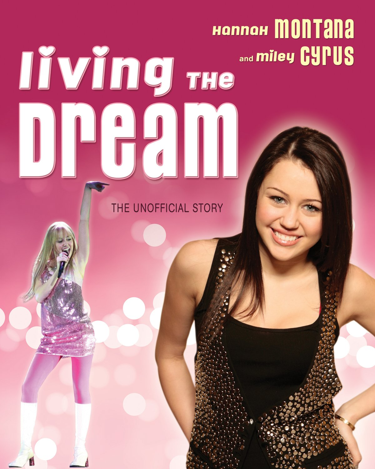 Read Online Living the Dream: Hannah Montana and Miley Cyrus: The Unofficial Story ebook