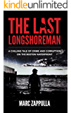 The Last Longshoreman: A Chilling Tale of Crime and Corruption on the Boston Waterfront