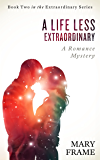A Life Less Extraordinary (Extraordinary Series Book 2)
