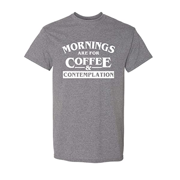 Mornings Are For Coffee Adult Short Sleeve Short Sleeve T