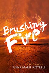 Brushing Fire: Soul Poetry Paperback