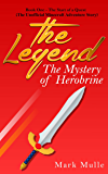 The Legend: The Mystery of Herobrine: Book 1 - The Start of a Quest (An Unofficial Minecraft Book for Kids Age 9-12)