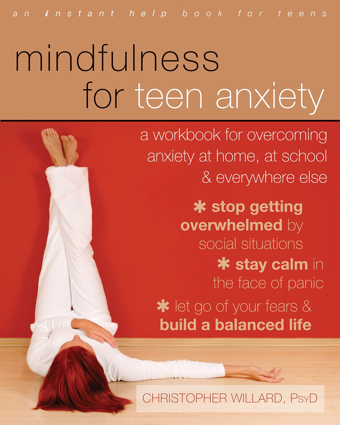 Mindfulness for Teen Anxiety: A Workbook for Overcoming Anxiety at ...