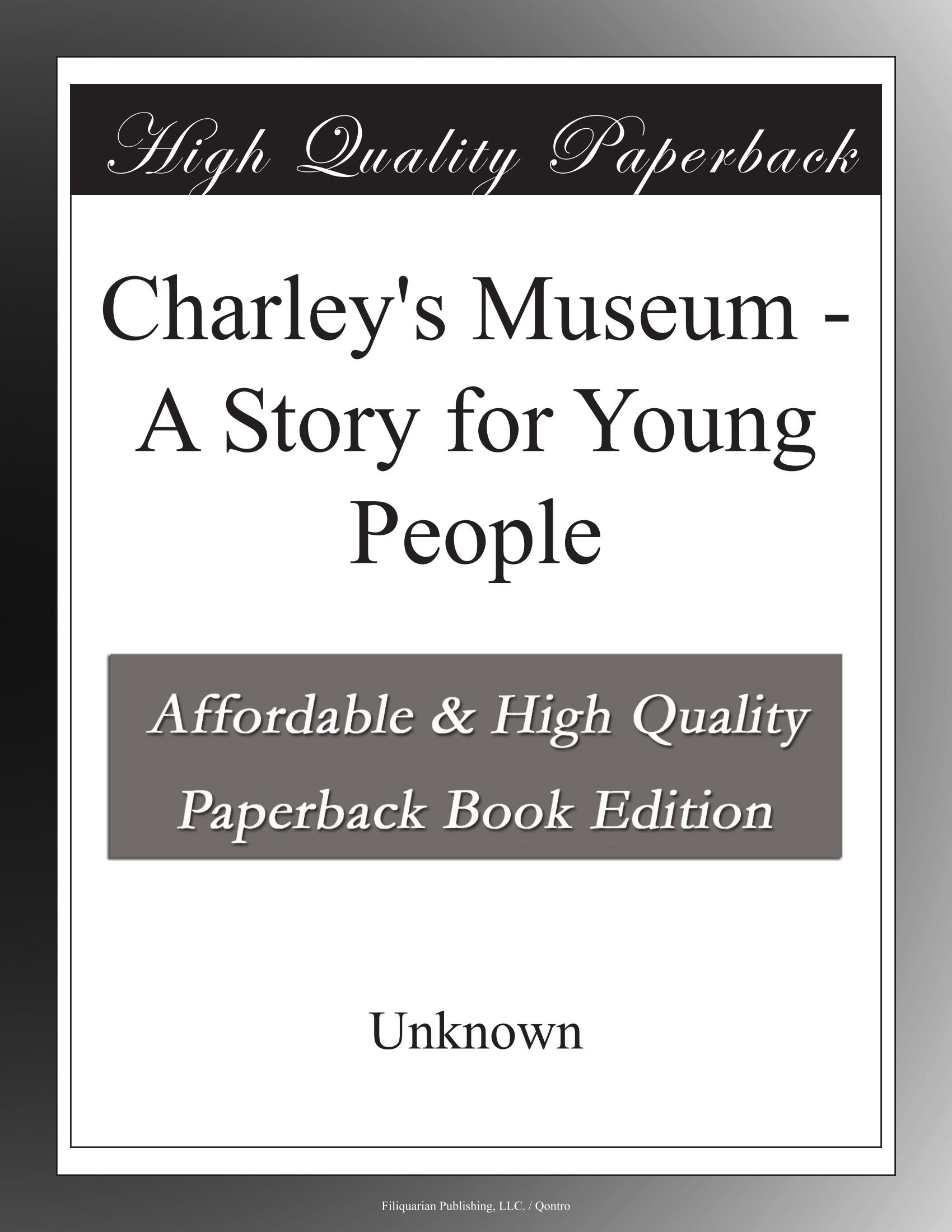 Read Online Charley's Museum - A Story for Young People ebook
