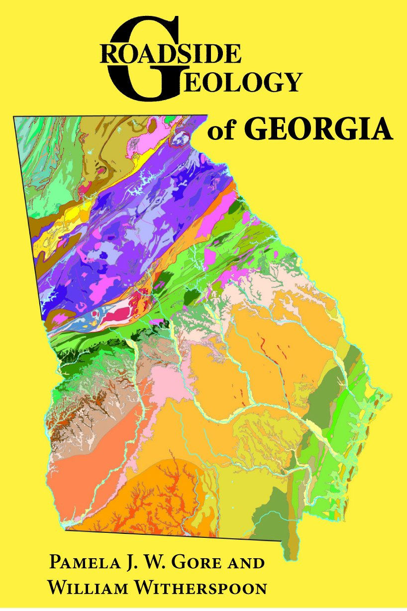 Geologic Map Of Georgia.Roadside Geology Of Georgia Pamela J W Gore William Witherspoon