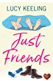 Just Friends: A laugh out loud romantic comedy for 2020
