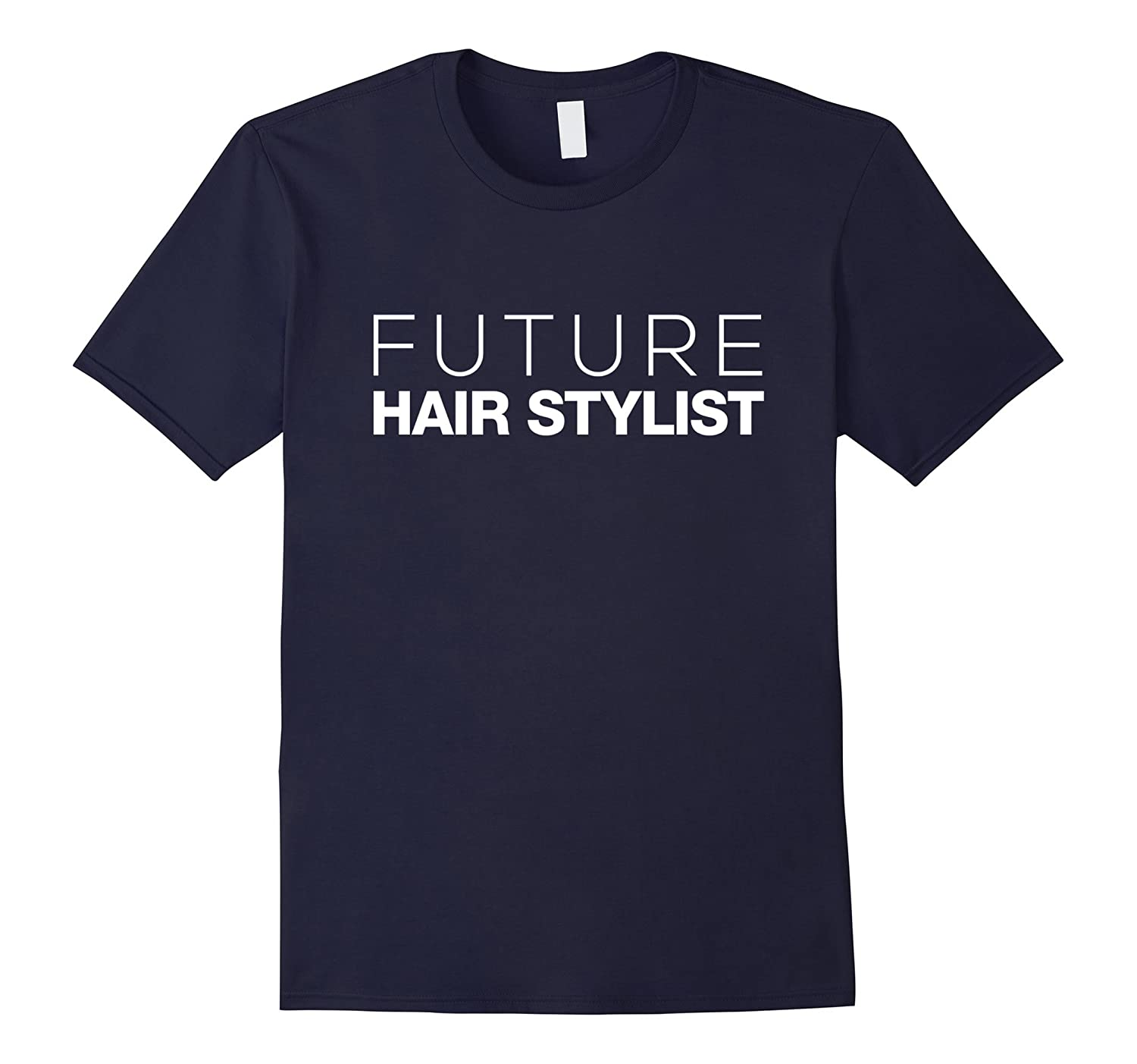 Future Hair Stylist Funny T-Shirt-TJ