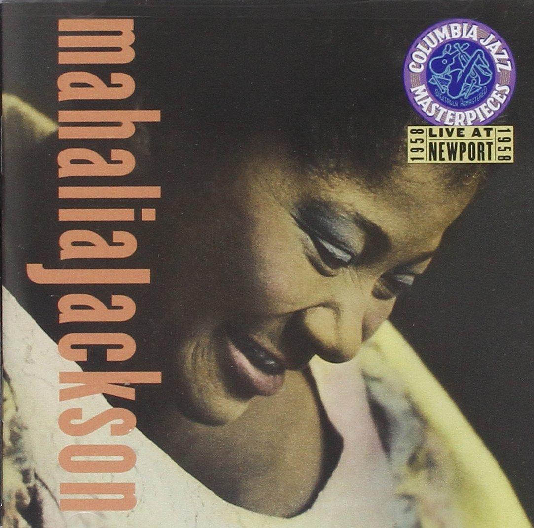 Mahalia Jackson Live At Newport 1958 by SBME SPECIAL MKTS.