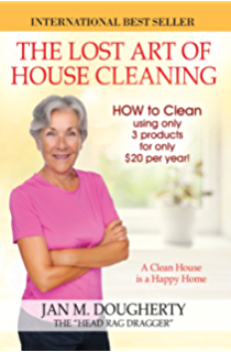 Get your house clean now the home cleaning method anyone can master the lost art of house cleaning house cleaning fandeluxe Choice Image