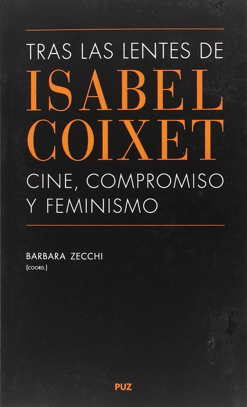 Tras las lentes de Isabel Coixet: cine, compromiso y feminismo: Amazon.es: Bárbara Zecchi (Coord.): Libros