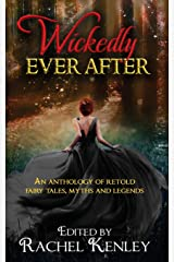 Wickedly Ever After: An Anthology of Retold Tales Paperback