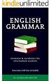 ENGLISH GRAMMAR - ESL ENGLISH: GRAMMAR & VOCABULARY FOR INTERMEDIATE STUDENTS - EXERCISES WITH KEY INCLUDED