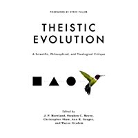Theistic Evolution: A Scientific, Philosophical, and Theological Critique (English Edition)