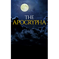 The Apocrypha: The Complete Deuterocanonical Texts of the King James Bible (Illustrated)