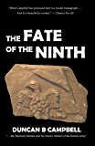 The Fate of the Ninth: The curious disappearance of one of Rome's legions
