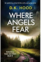 Where Angels Fear: An Addictive Crime Thriller with a Gripping Twist (Detectives Kane and Alton) Paperback