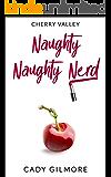 Naughty Naughty Nerd (Cherry Valley Book 2)