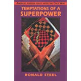 Temptations of a Superpower (The Joanna Jackson Goldman Memorial Lectures on American Civilization and Government)