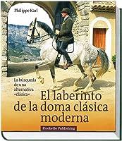 El Laberinto De La Doma Clásica Moderna : La