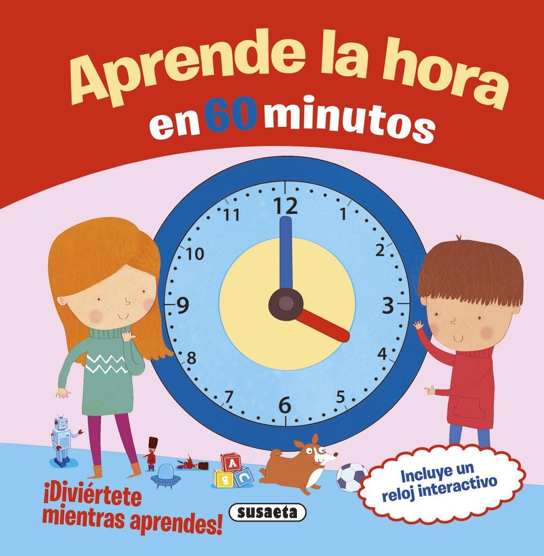 Aprende la hora en 60 minutos: Equipo Susaeta: 9788467741902: Amazon.com: Books