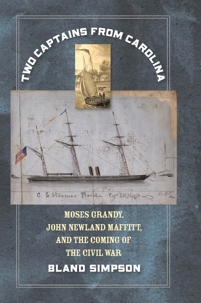 Read Online Two Captains from Carolina: Moses Grandy, John Newland Maffitt, and the Coming of the Civil War ebook
