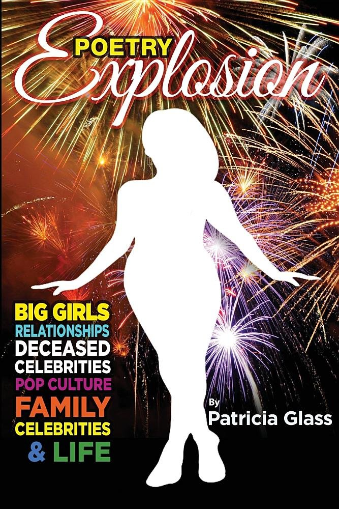 Download Poetry Explosion: Big Girls, Relationships, Deceased Celebrities, Pop Culture, Family, Celebrities & Life (Volume) pdf