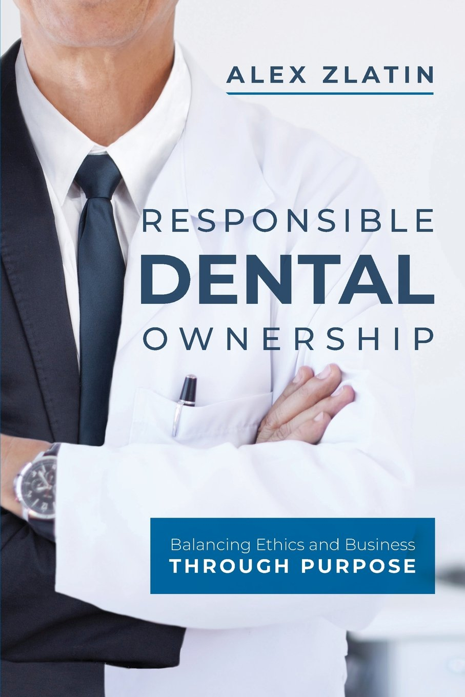 Responsible Dental Ownership: Balancing Ethics and Business Through Purpose