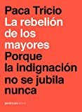 La rebelión de los mayores: Porque la indignación no se jubila nunca