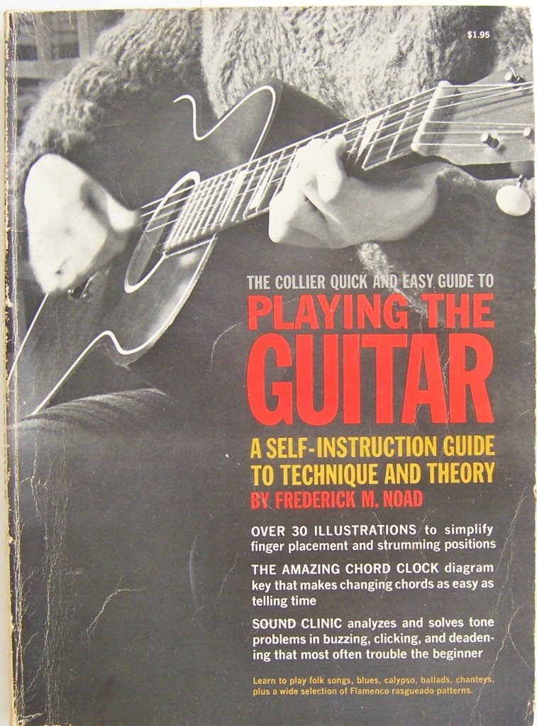 Playing The Guitar - A Self-Instruction Guide To Technique and Theory, Frederick M. Noad