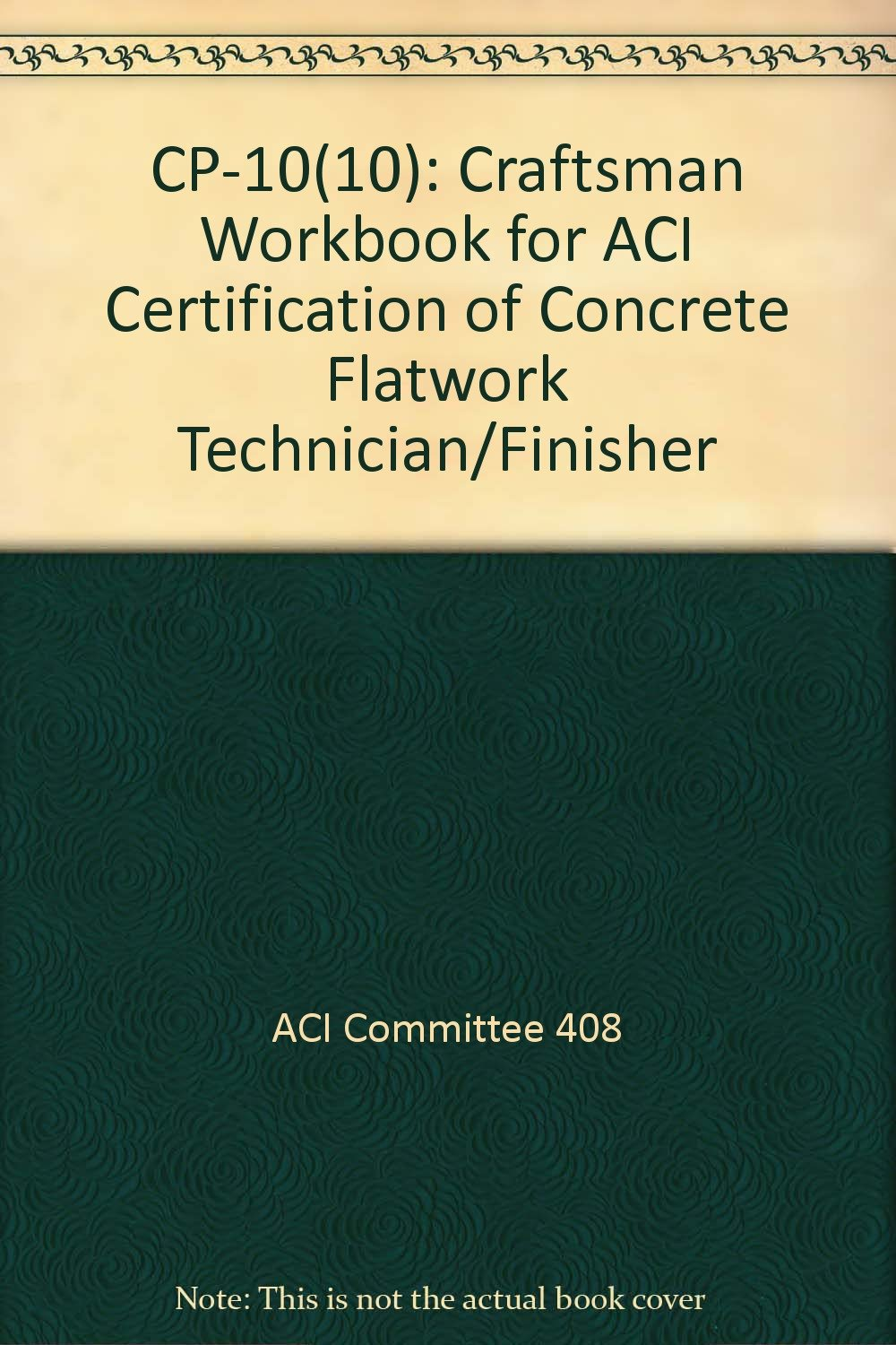 Cp 1010 Craftsman Workbook For Aci Certification Of Concrete