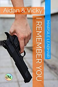 I Remember You (Aidan & Vicky Book 1)