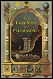 The Lost Keys of Freemasonry: The Legend of Hiram Abiff