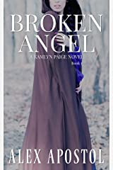 Broken Angel: A Kamlyn Paige Novel (Chronicles of a Supernatural Huntsman Book 1) Kindle Edition