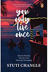 You Only Live Once: One for Passion Two for Love Three for Friendship Kindle Edition