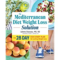 The Mediterranean Diet Weight Loss Solution: The 28-Day Kickstart Plan for Lasting...