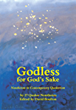 Godless for God's Sake - Nontheism in Contemporary Quakerism