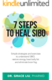 7 Steps To Heal SIBO: Simple Strategies and Exercises to Understand SIBO, Restore Energy, Beat Belly Fat and Eliminate Brain Fog
