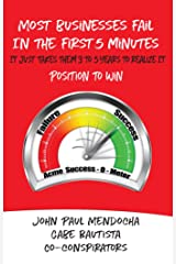 Most Businesses Fail in the First 5 Minutes: It Just Takes Them 3 to 5 Years to Realize It Kindle Edition