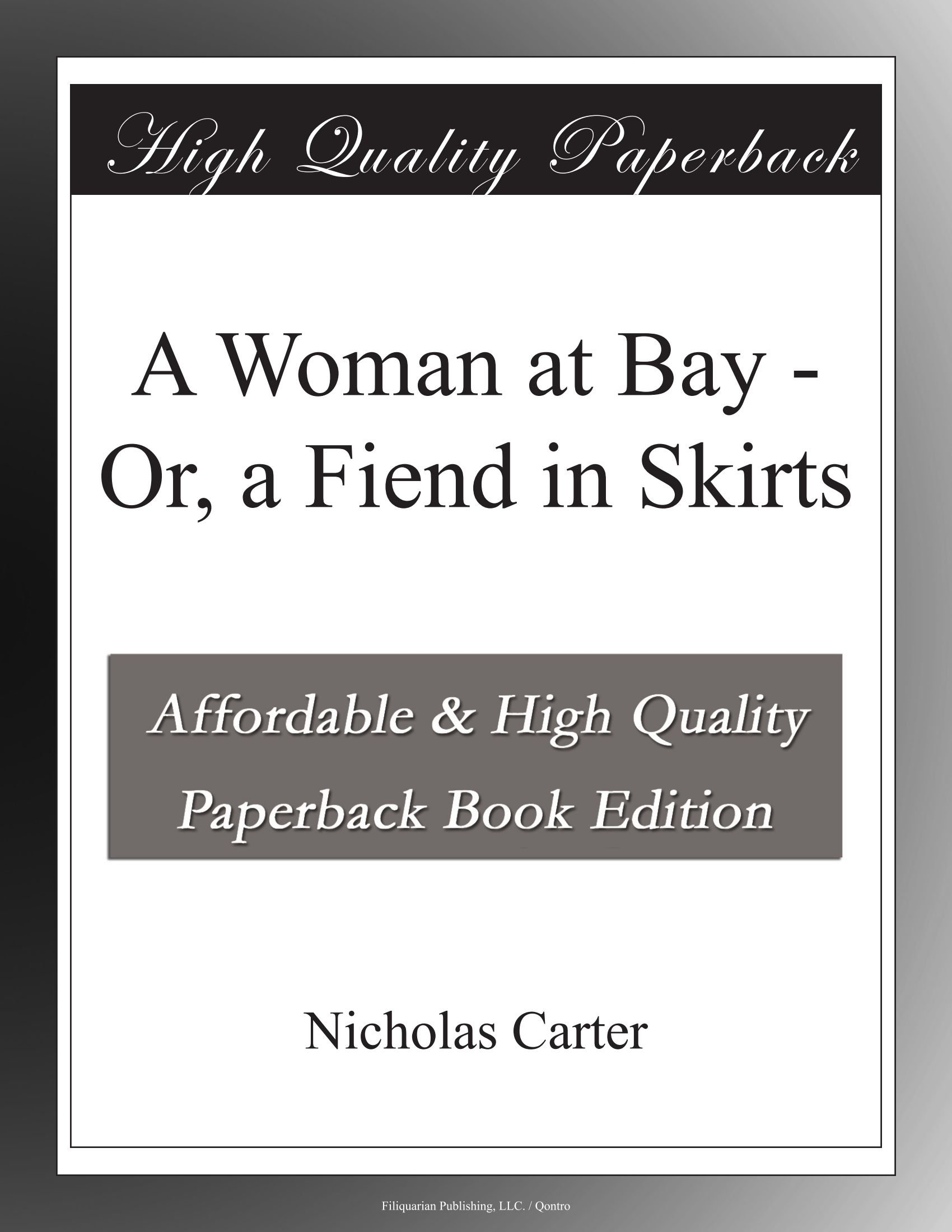 A Woman at Bay - Or, a Fiend in Skirts pdf