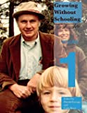 Growing Without Schooling Volume 1 (GWS: The Complete Collection)
