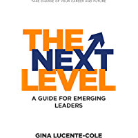 The Next Level: A Guide for Emerging Leaders