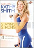 Ageless with Kathy Smith: Staying Strong [DVD]