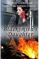 The Blacksmith's Daughter (Gunther City Mail Order Brides Series) (Volume 1) Paperback